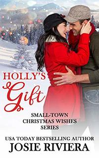 Holly's Gift (Small-Town Christmas Wishes Series Book 5) - Published on Sep, 2019