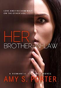 Her Brother-In-Law: A Romantic Suspense Novel