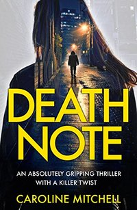 Death Note: An absolutely gripping thriller with a killer twist (Detective Ruby Preston Crime Thriller Series Book 1) - Published on Nov, 2016