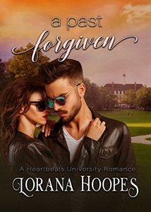A Past Forgiven (Contemporary Christian New Adult Romance): A Heartbeats College Romance (Heartbeats University Book 2)