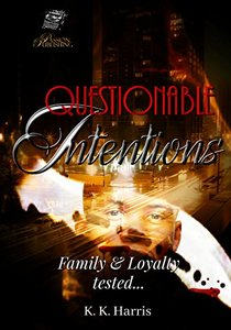 Questionable Intentions (The Crew Book 3) - Published on Jul, 2013