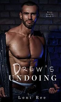 Drew's Undoing (Ryan Family Book 3)