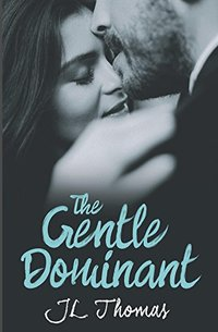 THE GENTLE DOMINANT - THREE SHORT STORIES