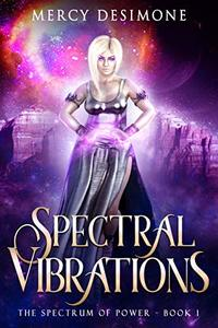Spectral Vibrations (The Spectrum of Power Book 1)