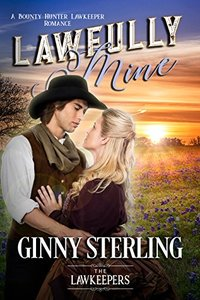 Lawfully Mine: Inspirational Christian Historical (A Bounty Hunter Lawkeeper Romance)