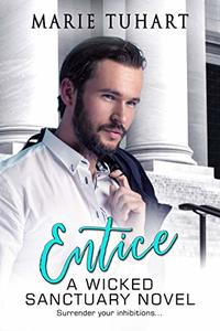 Entice: A Wicked Sanctuary Novel - Published on Oct, 2020