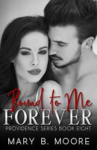 Bound To Me Forever (Providence Series Book 8)