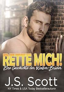 Rette mich!: Eine Geschichte der Walker-Brüder: Die Walker-Brüder, Buch 3 (German Edition)