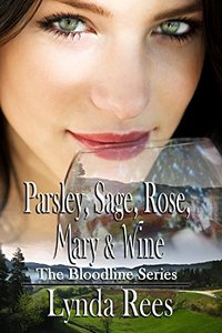 Parsley, Sage, Rose, Mary & Wine (The Bloodline Series Book 1) - Published on Sep, 2017