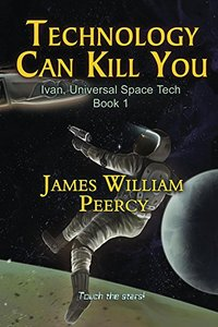 Technology Can Kill You: Attack on Valques (Ivan, Universal Space Tech Book 1)
