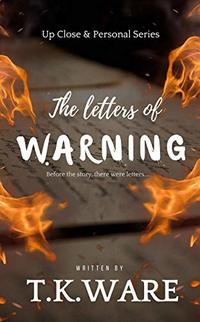 The letters of WARNING (UP CLOSE & PERSONAL SERIES Book 1) - Published on Jul, 2019