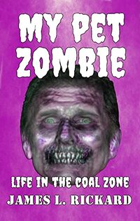 My Pet Zombie: Life in the Coal Zone