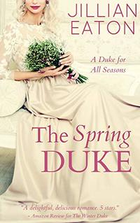 The Spring Duke (A Duke for All Seasons Book 2) - Published on Apr, 2019