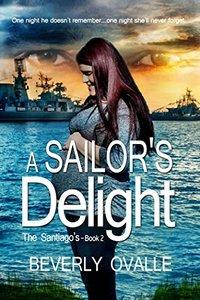 A Sailor's Delight (The Santiago's Book 2) - Published on Jul, 2016
