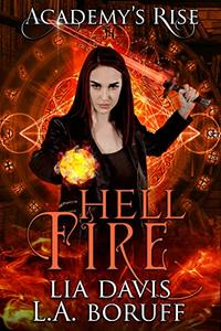 Hell Fire: A Collective World Novel (Academy's Rise Trilogy Book 1) - Published on Jul, 2019