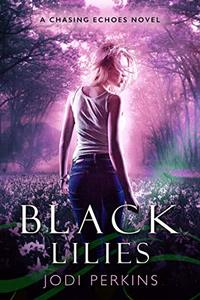 Black Lilies: Chasing Echoes Book 2 - Published on Aug, 2019