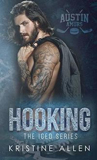 Hooking (The Iced Series Book 1) - Published on Aug, 2020