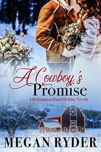 A Cowboy's Promise: A Redemption Ranch Holiday Novella - Published on Jul, 2020
