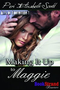 Making It Up to Maggie [Acts of Contrition 1] (BookStrand Publishing Mainstream)