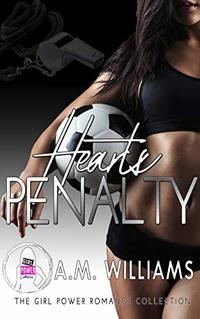 Hearts Penalty (The Girl Power Romance Collection) - Published on Jun, 2020