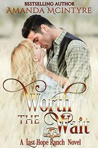 Worth the Wait (Last Hope Ranch Book 2) - Published on Nov, 2018