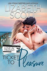 Ticket to Pleasure (Love in Transit Book 2) - Published on Jun, 2019