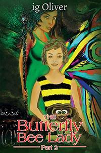 The Butterfly Bee Lady - Part 2 - Published on May, 2019