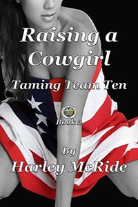 Raising a Cowgirl (Taming Team TEN Book 2) - Published on Jul, 2013