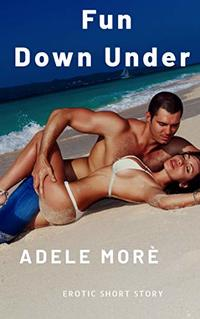 Fun Down Under: An Erotic Short Story