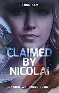 Claimed by Nicolai (Raiden Warriors Book 1)