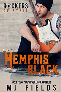 Memphis Black: Rockers of Steel - Published on Aug, 2015