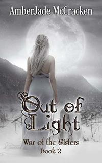 Out of Light (War of the Sisters Book 2)