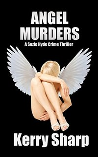 Angel Murders (Suzie Hyde Crime Thriller Book 2)