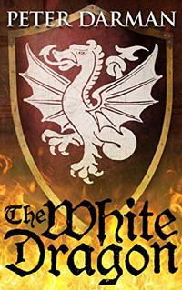 The White Dragon (Catalan Chronicles Book 2) - Published on Apr, 2020