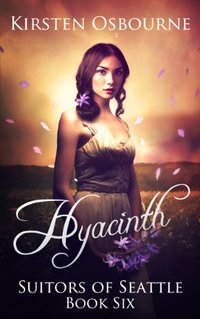 Hyacinth (Suitors of Seattle Book 6) - Published on May, 2014
