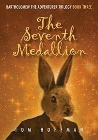 The Seventh Medallion (Bartholomew the Adventurer Trilogy Book 3)