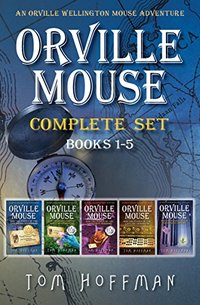 Orville Mouse Complete Set Books 1-5 (Orville Wellington Mouse)