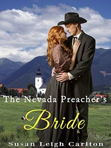 The Nevada Preacher's Bride: A Clean Sweet Western Romance Novel (My Sweet Western Romance Novels)