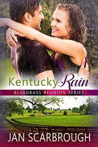 Kentucky Rain (Bluegrass Reunion Series Book 7) - Published on May, 2019