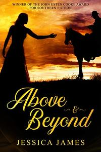 Above and Beyond: A Novel of the Civil War: Romantic Military Confederate Fiction (Military Heroes Through History Book 2) - Published on Jan, 2014