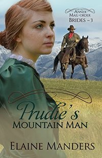 Prudie's Mountain Man (The Annex Mail-Order Brides Book 3) - Published on Jul, 2015