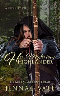 Her Mysterious Highlander (The Mackalls of Dunnet Head Book 3)