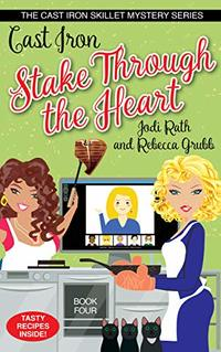 Cast Iron Stake Through the Heart (The Cast Iron Skillet Mystery Series Book 4) - Published on May, 2020