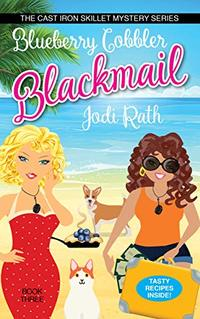 Blueberry Cobbler Blackmail (The Cast Iron Skillet Mystery Series Book 3) - Published on Feb, 2020