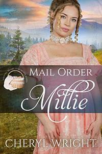 Mail Order Millie (Widows, Brides, and Secret Babies Book 1))