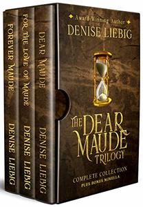 The Dear Maude Trilogy: Complete Collection + Bonus Novella