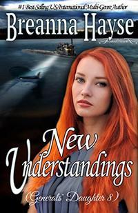 New Understandings (Generals' Daughter Book 8)