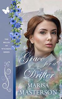 Grace for a Drifter (The Belles of Wyoming Book 15)