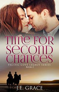 Time for Second Chances: Pacific Cove Legacy Series (Book 2) - Published on Sep, 2016