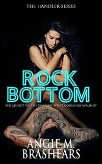 Rock Bottom (The Handler Series Book 1)